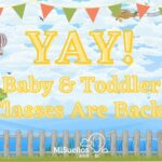 Baby & Toddler classes are back